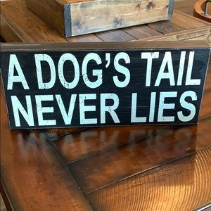 """A Dog's Tail Never Lies"" Sign"